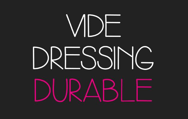 Vide dressing durable