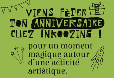 Viens fêter ton anniversaire chez Inkoozing !